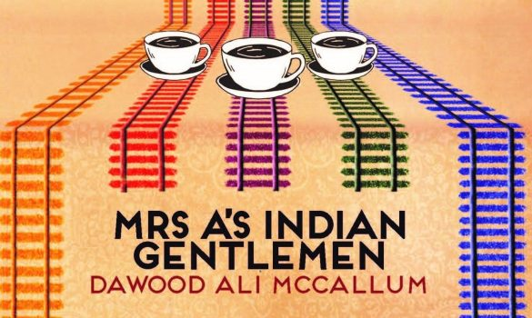 The cover of Dawood Ali McCallum's book Mrs A's Indian Gentlemen